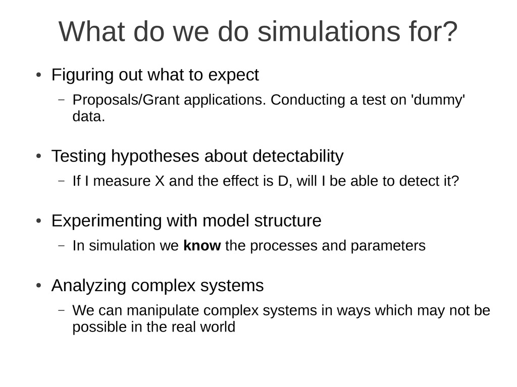 What do we do simulations for? ● Figuring out w...