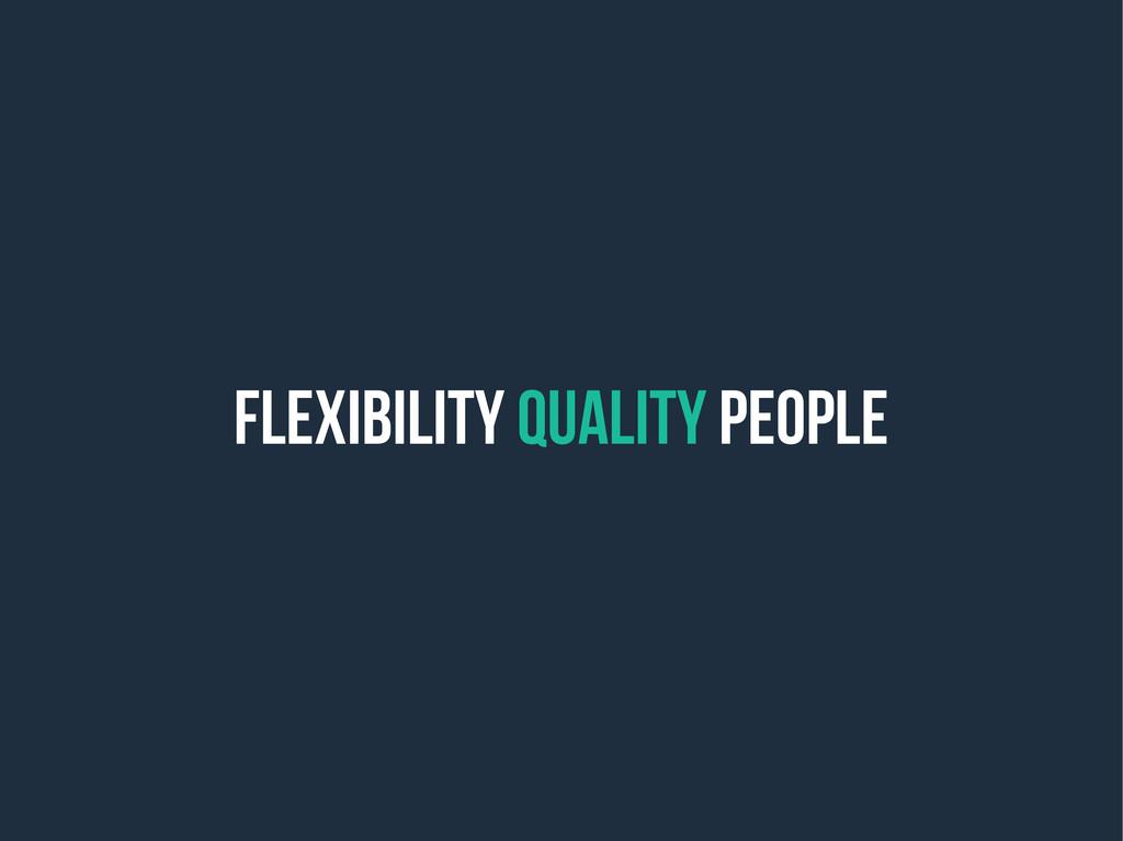 FLEXIBILITY QUALITY PEOPLE