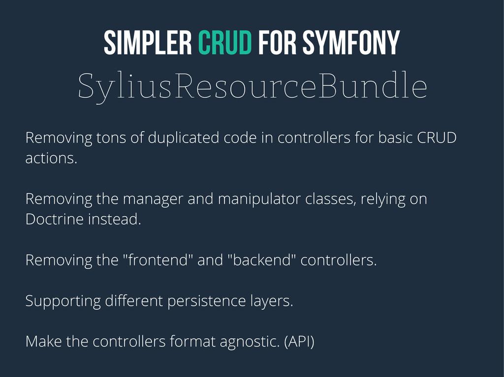 Simpler CRUD for symfony SyliusResourceBundle R...