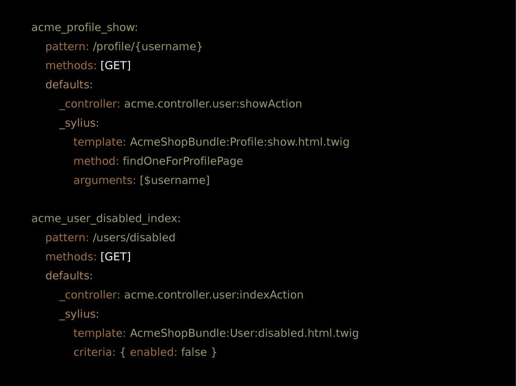 acme_profile_show: pattern: /profile/{username}...