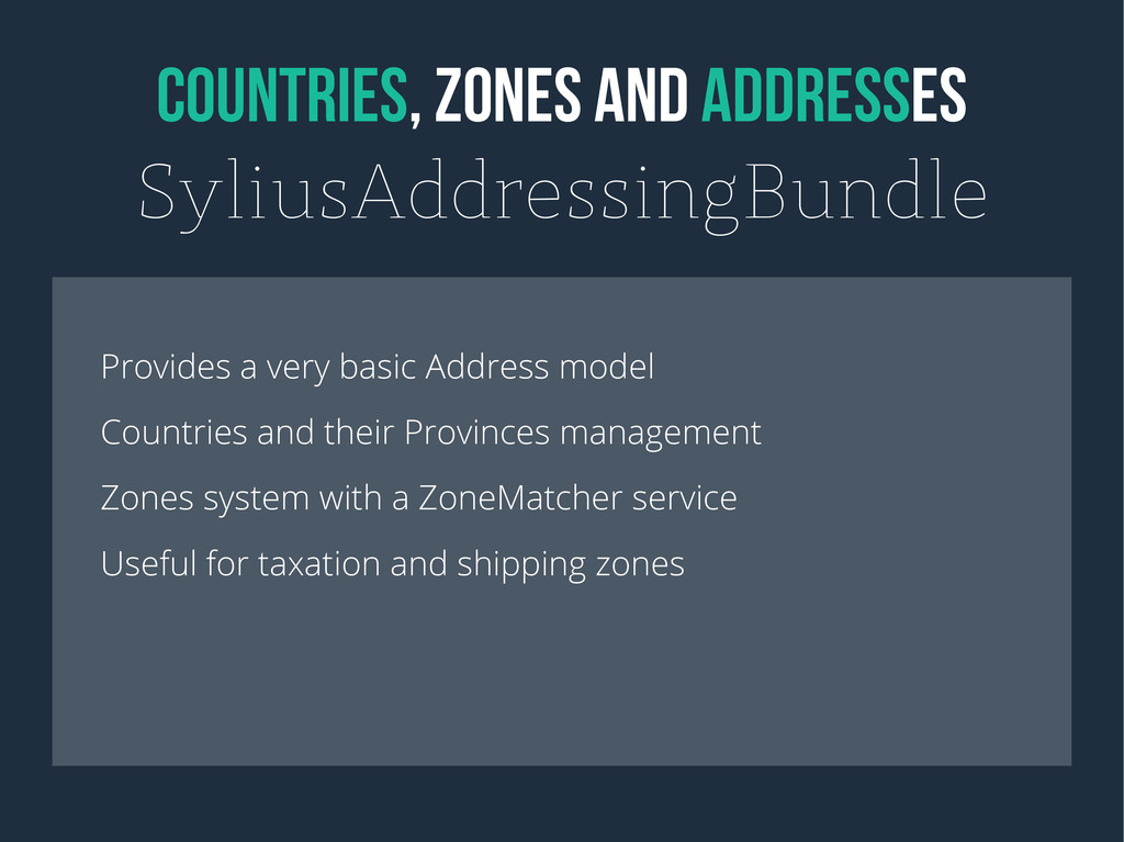 COUNTRIES, ZONES AND ADDRESSES SyliusAddressing...