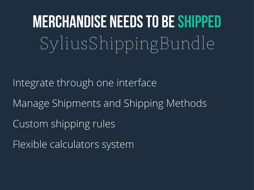 MERCHANDISE NEEDS TO BE SHIPPED SyliusShippingB...