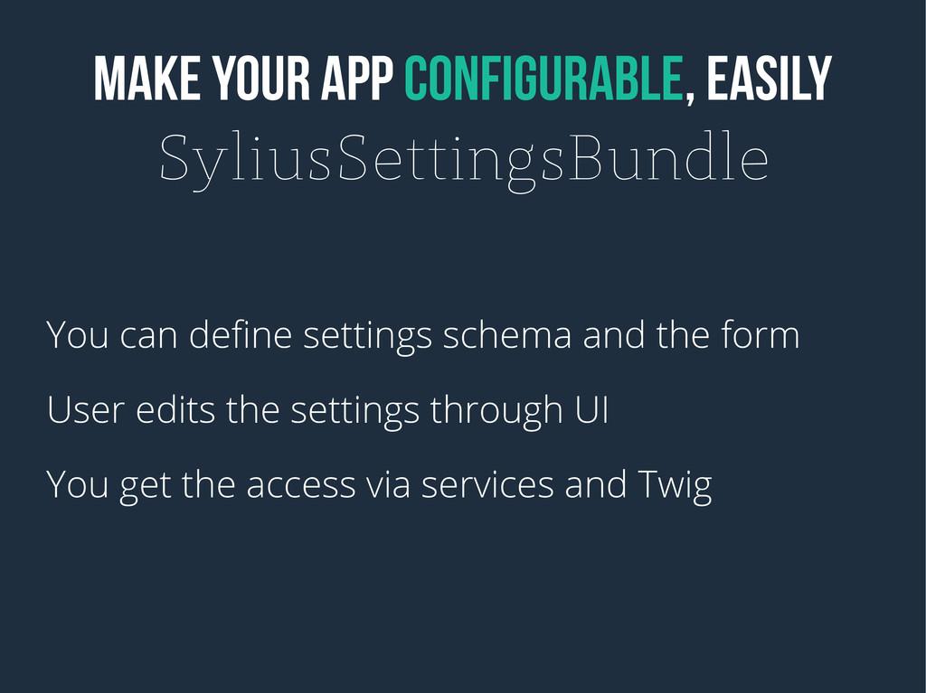Make your app configurable, EASILY SyliusSettin...