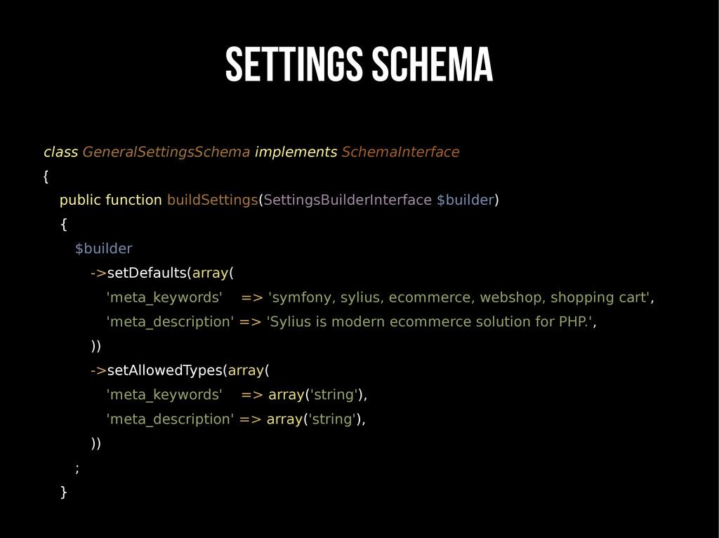 Settings schema class GeneralSettingsSchema imp...