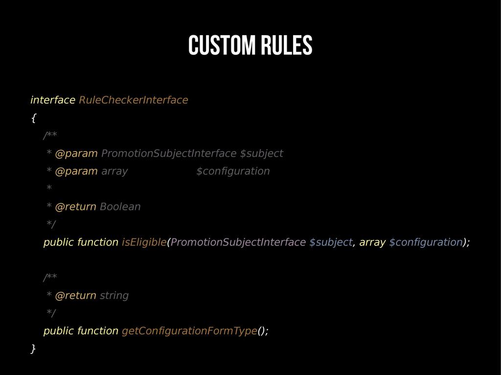 CUSTOM RULES interface RuleCheckerInterface { /...