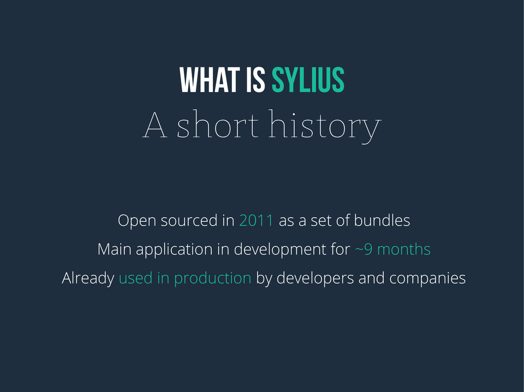 WHAT IS SYLIUS A short history Open sourced in ...