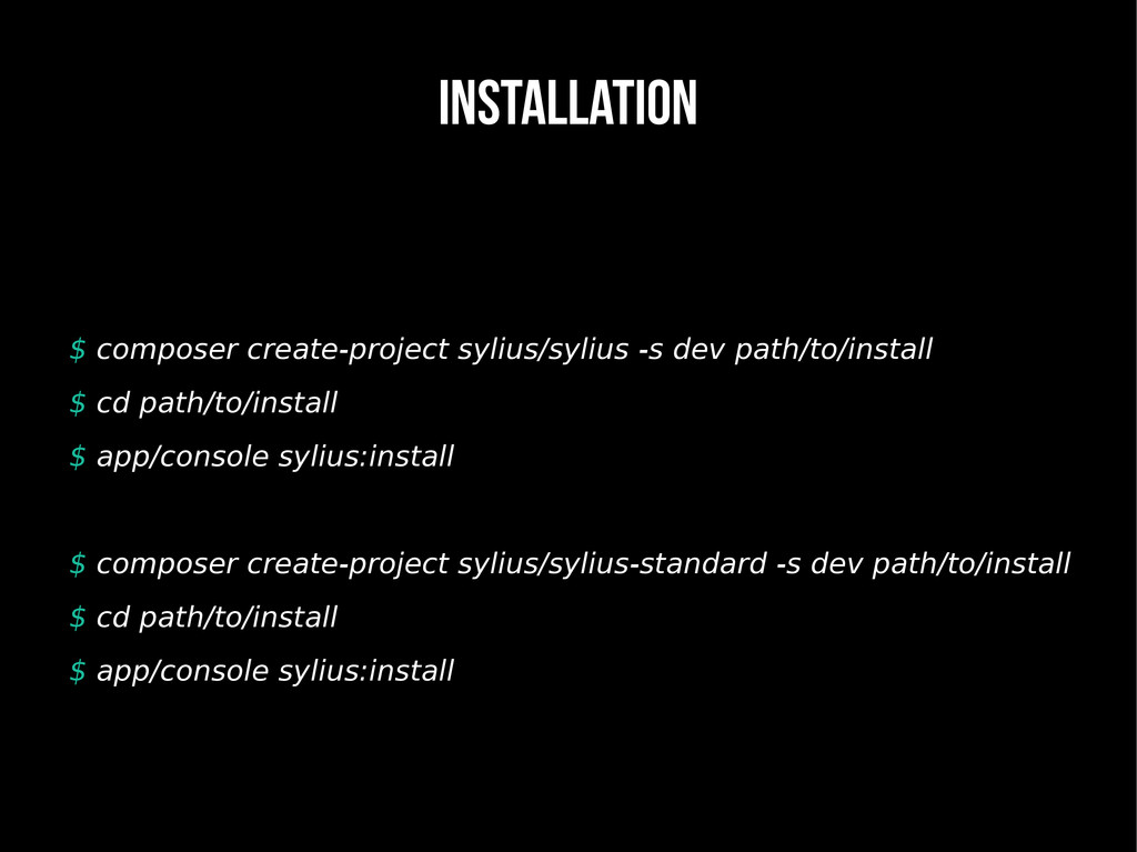 INSTALLATION $ composer create-project sylius/s...