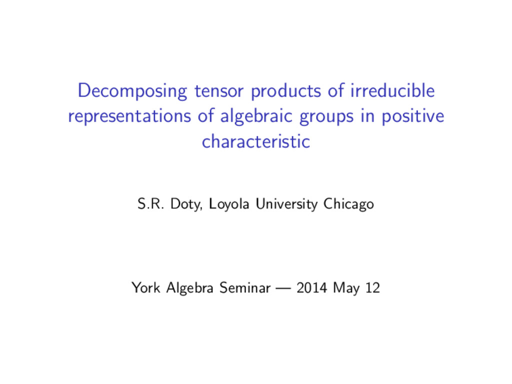 Decomposing tensor products of irreducible repr...