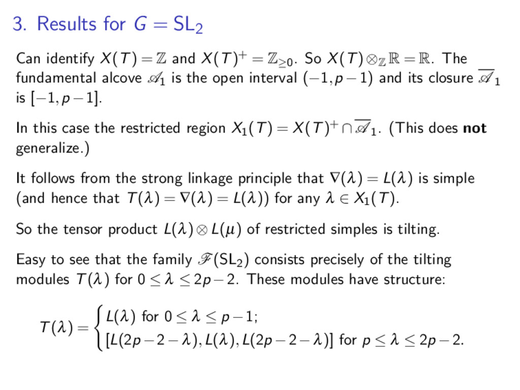 3. Results for G = SL2 Can identify X(T) = Z an...