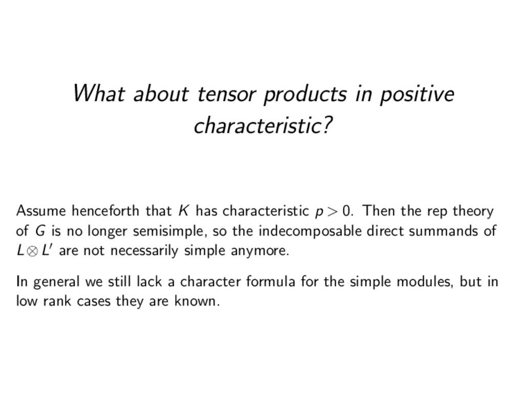 What about tensor products in positive characte...