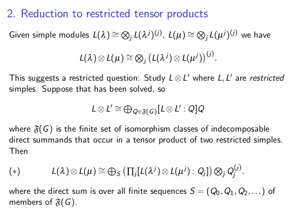 2. Reduction to restricted tensor products Give...