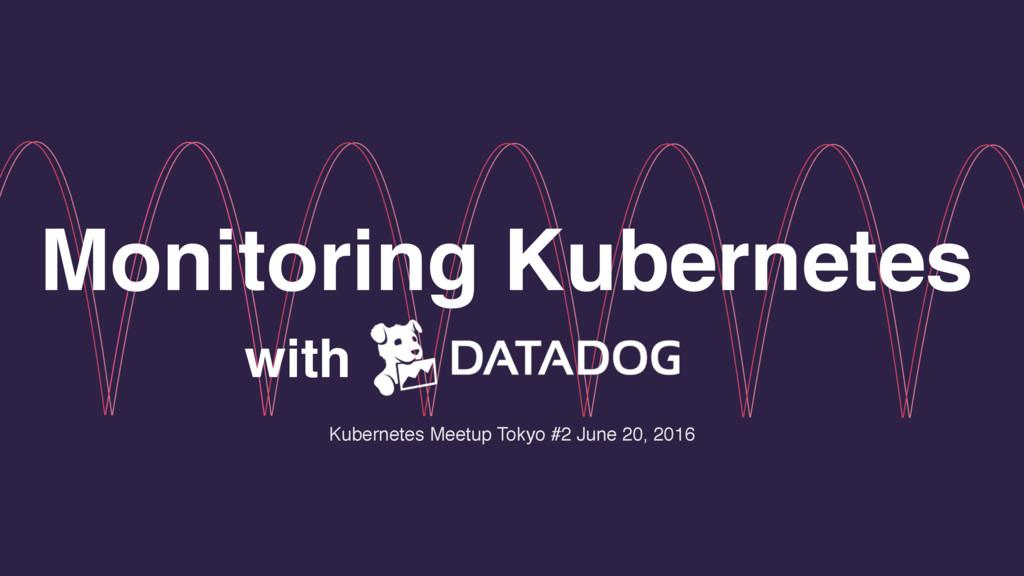 Monitoring Kubernetes with Kubernetes Meetup To...