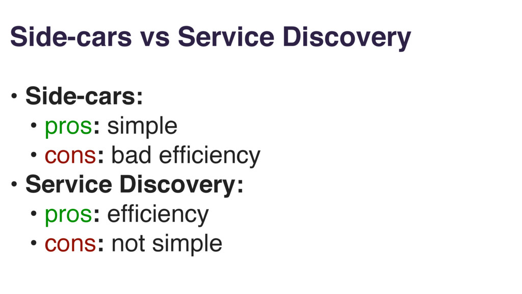 Side-cars vs Service Discovery • Side-cars: • p...