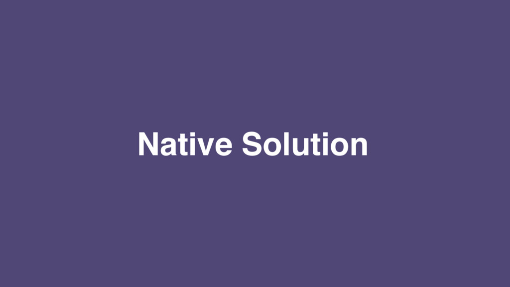 Native Solution