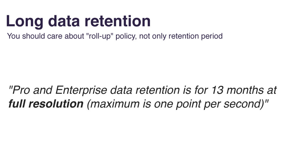 """Long data retention You should care about """"roll..."""