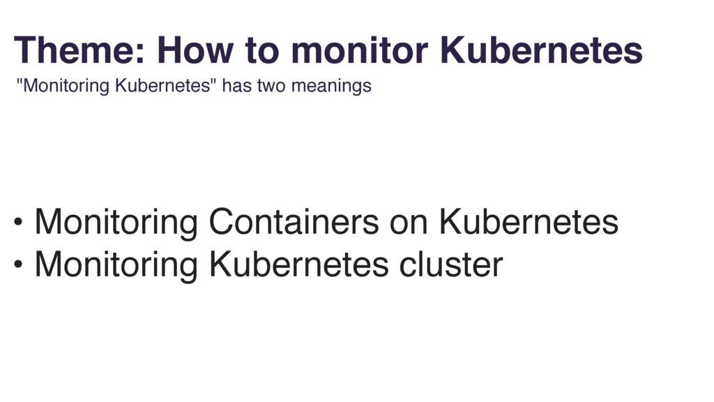 "Theme: How to monitor Kubernetes ""Monitoring Ku..."