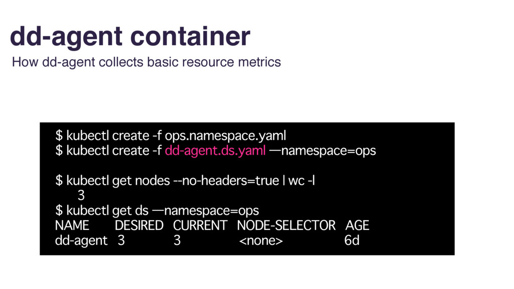 dd-agent container How dd-agent collects basic ...