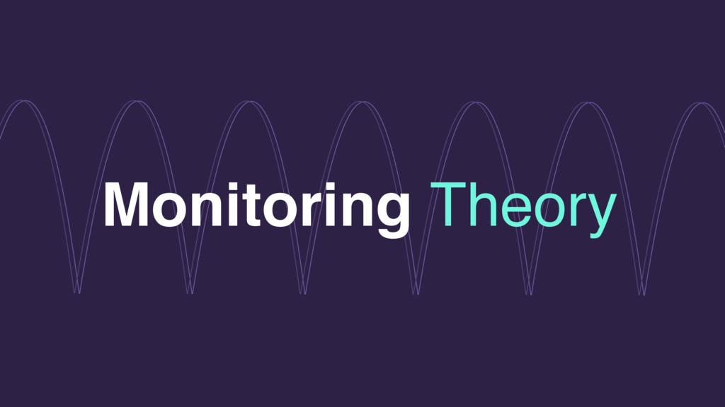Monitoring Theory