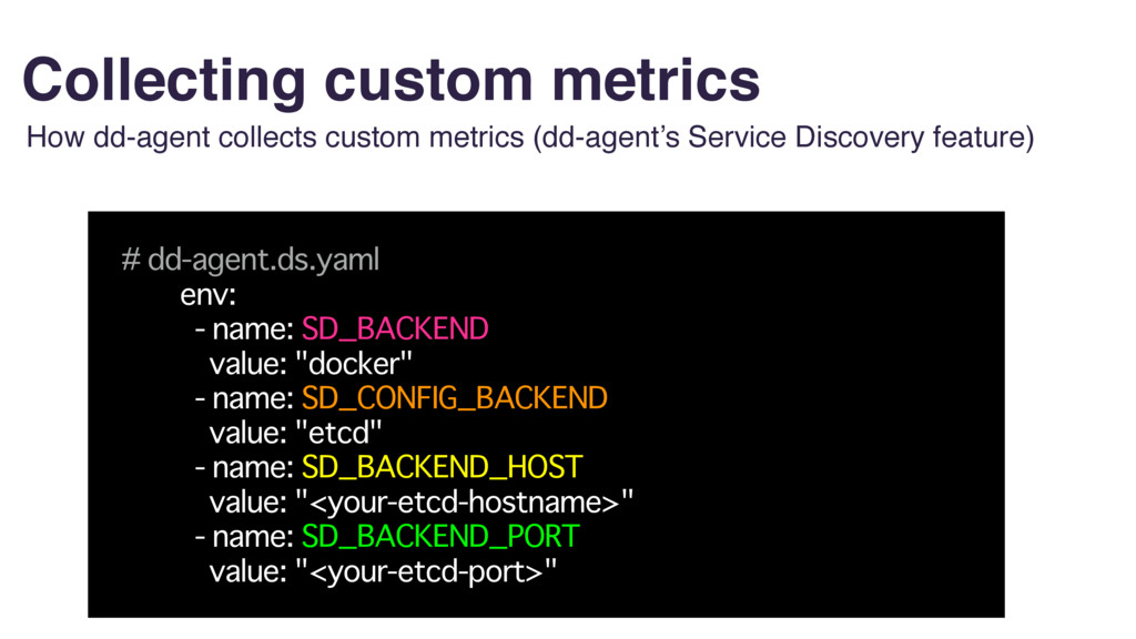 Collecting custom metrics How dd-agent collects...