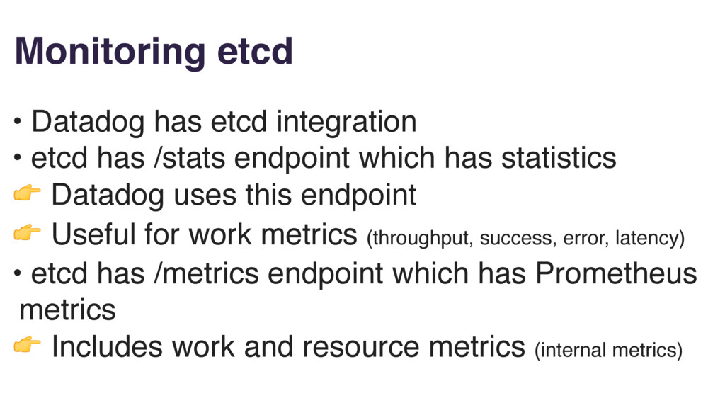 Monitoring etcd • Datadog has etcd integration ...