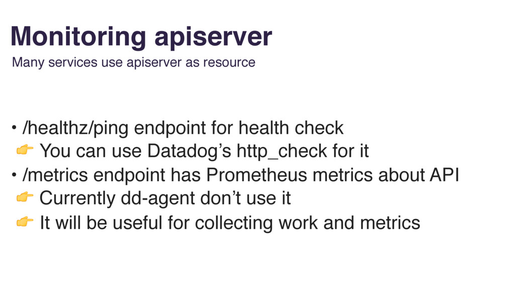 Monitoring apiserver Many services use apiserve...