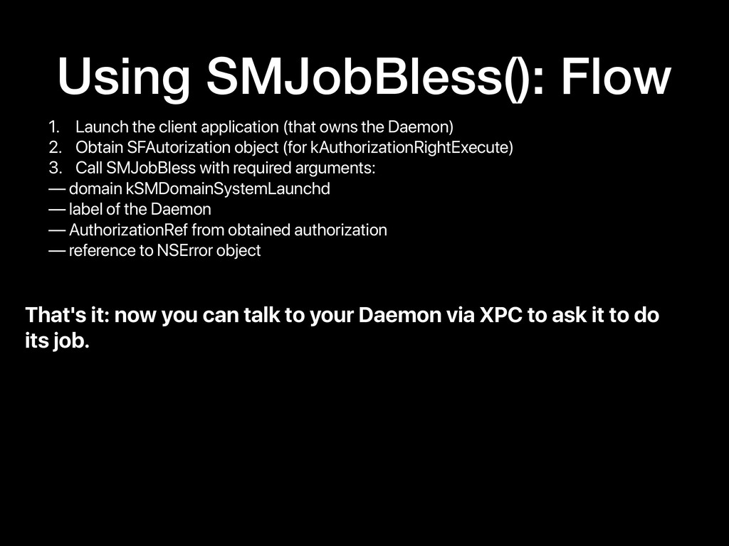 Using SMJobBless(): Flow 1. Launch the client a...