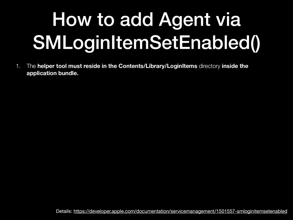 How to add Agent via SMLoginItemSetEnabled() 1....