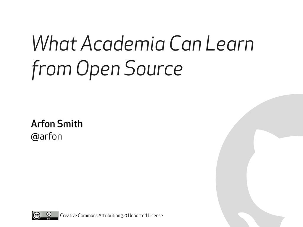 What Academia Can Learn from Open Source Arfon ...