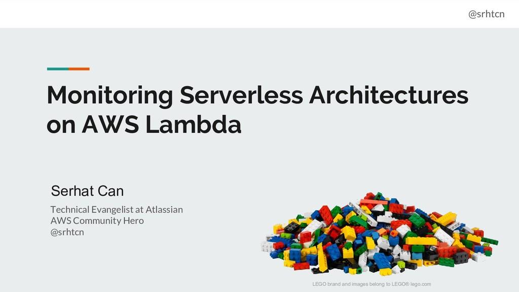 @srhtcn Monitoring Serverless Architectures on ...