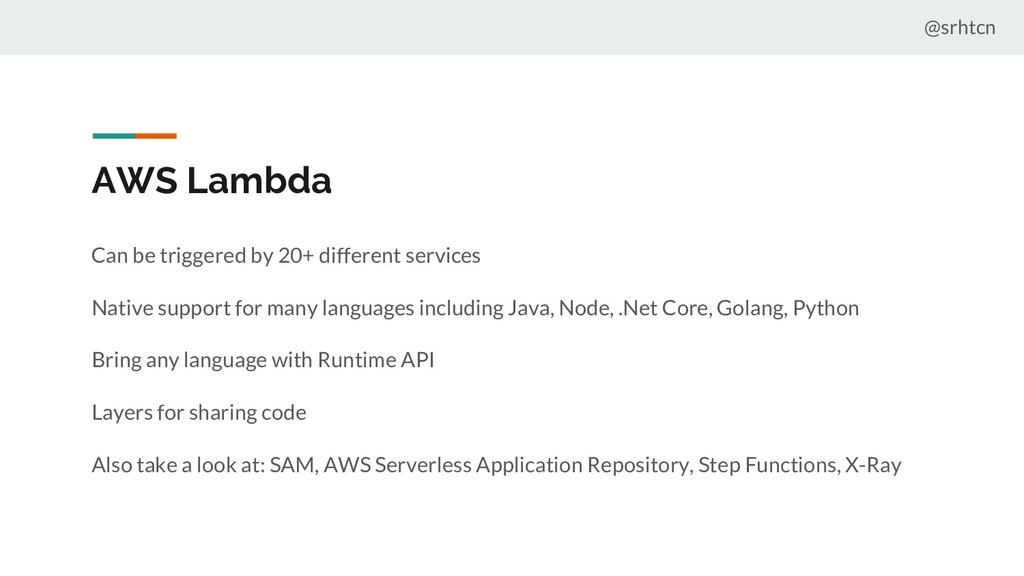 @srhtcn AWS Lambda Can be triggered by 20+ diff...
