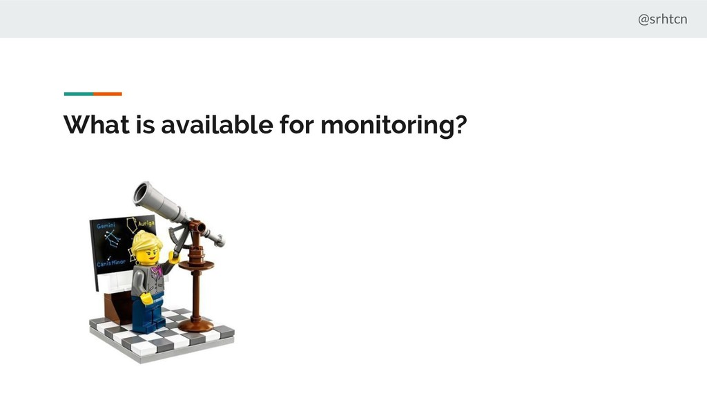 @srhtcn What is available for monitoring?