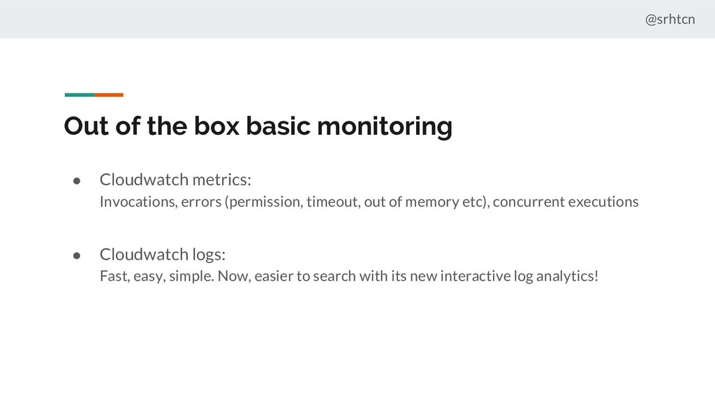 @srhtcn Out of the box basic monitoring ● Cloud...