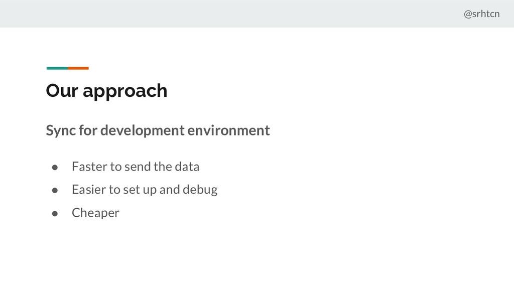 @srhtcn Our approach Sync for development envir...