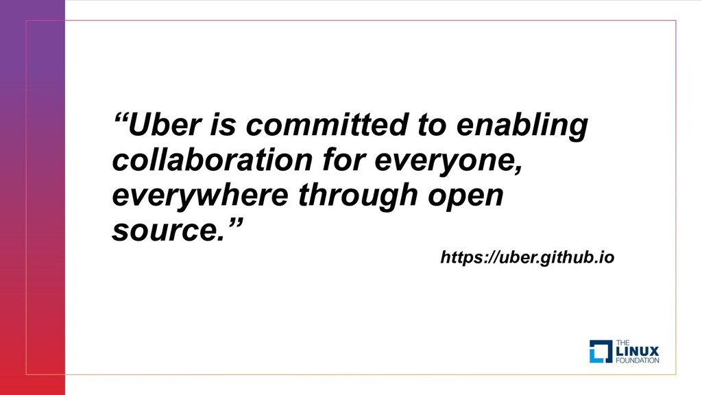"""""""Uber is committed to enabling collaboration fo..."""