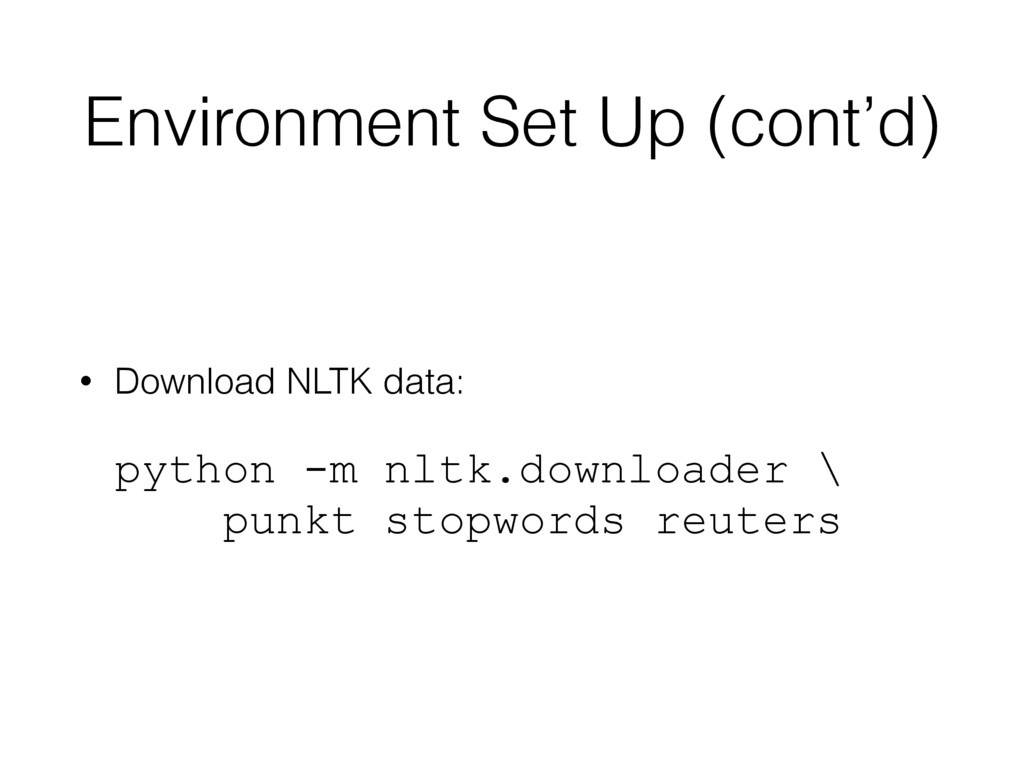 Environment Set Up (cont'd) • Download NLTK dat...
