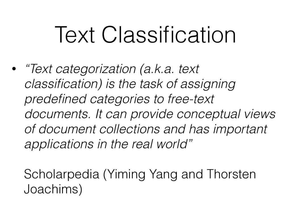 "Text Classification • ""Text categorization (a.k...."