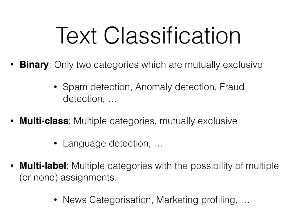 Text Classification • Binary: Only two categorie...