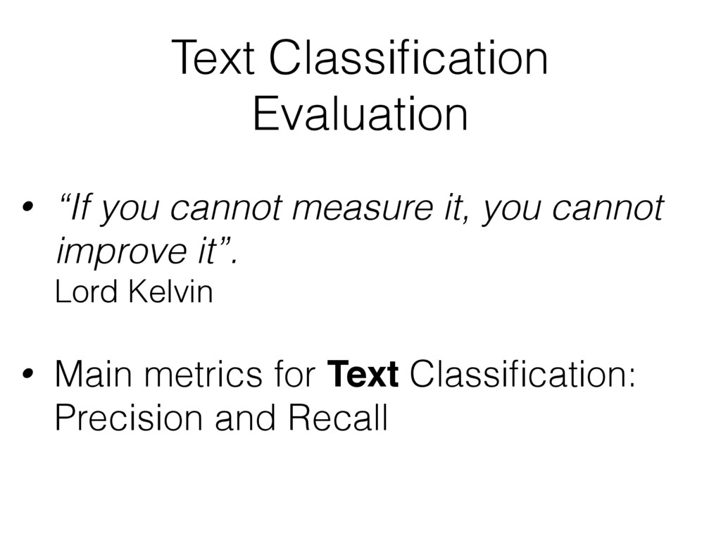 """Text Classification Evaluation • """"If you cannot ..."""