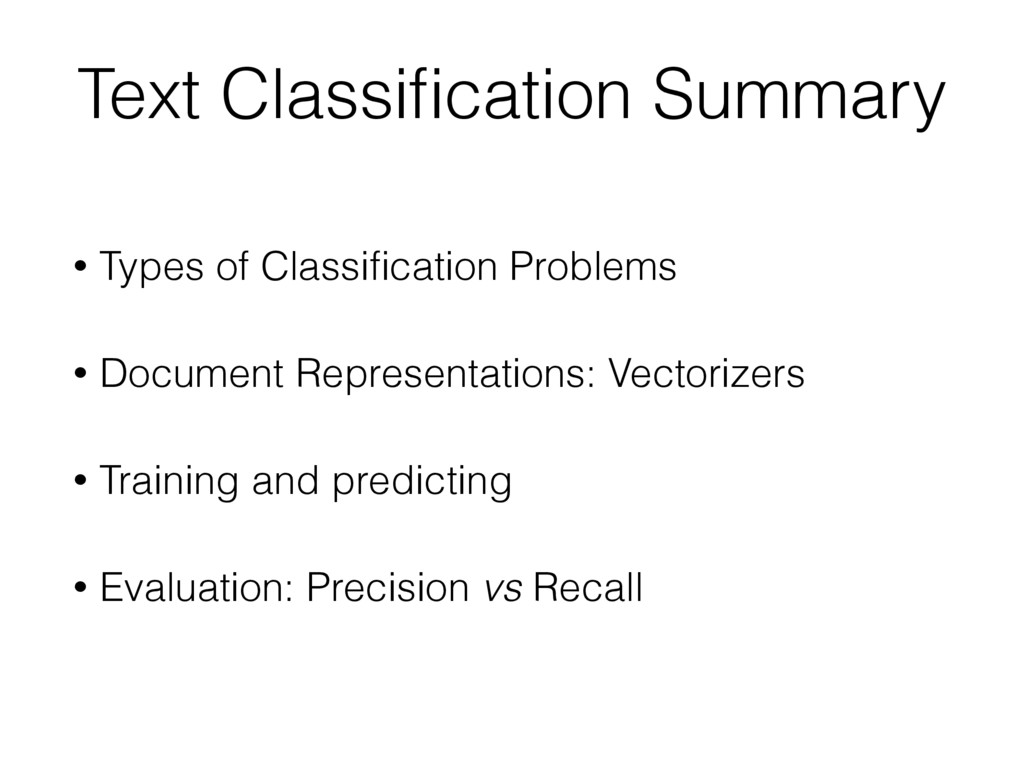 Text Classification Summary • Types of Classifica...
