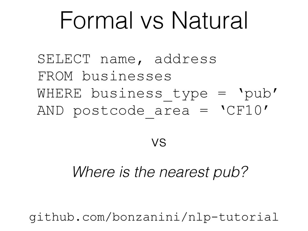 Formal vs Natural github.com/bonzanini/nlp-tuto...