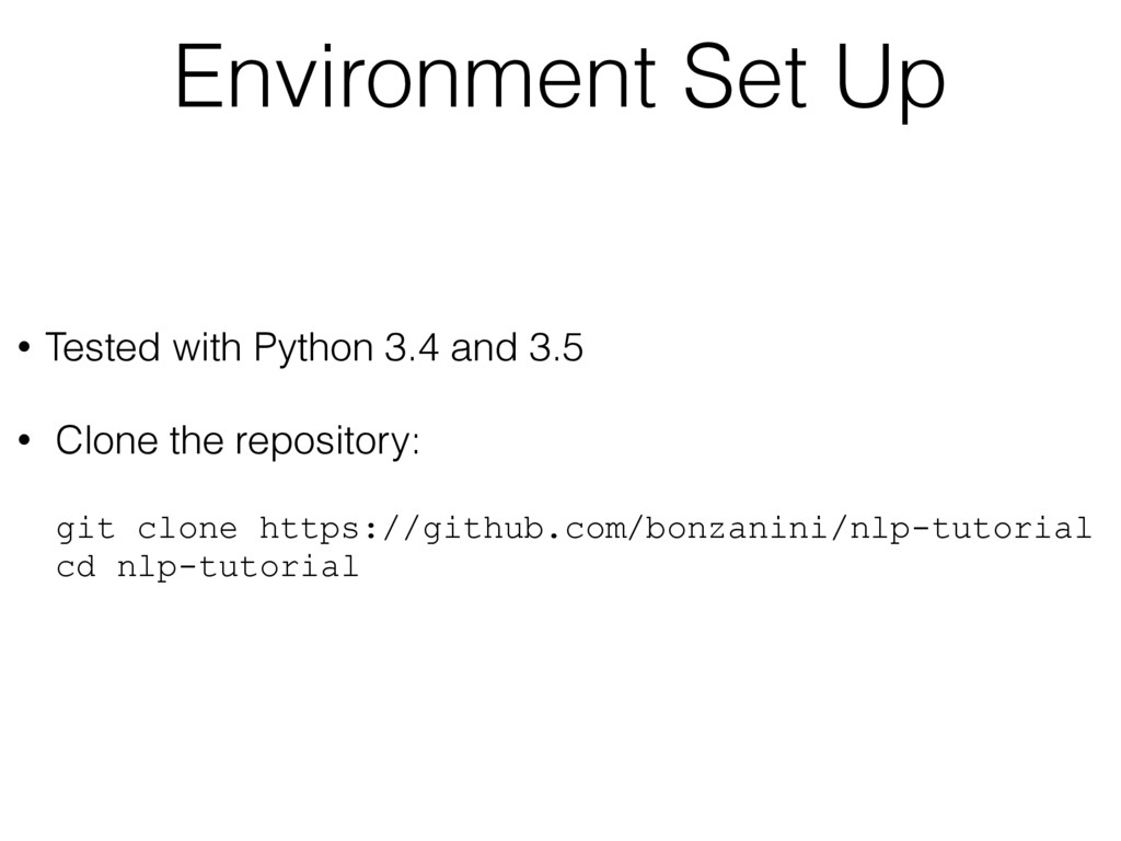 Environment Set Up • Tested with Python 3.4 and...