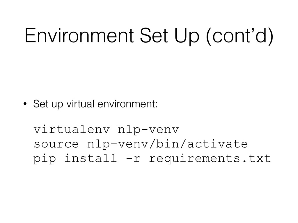 Environment Set Up (cont'd) • Set up virtual en...