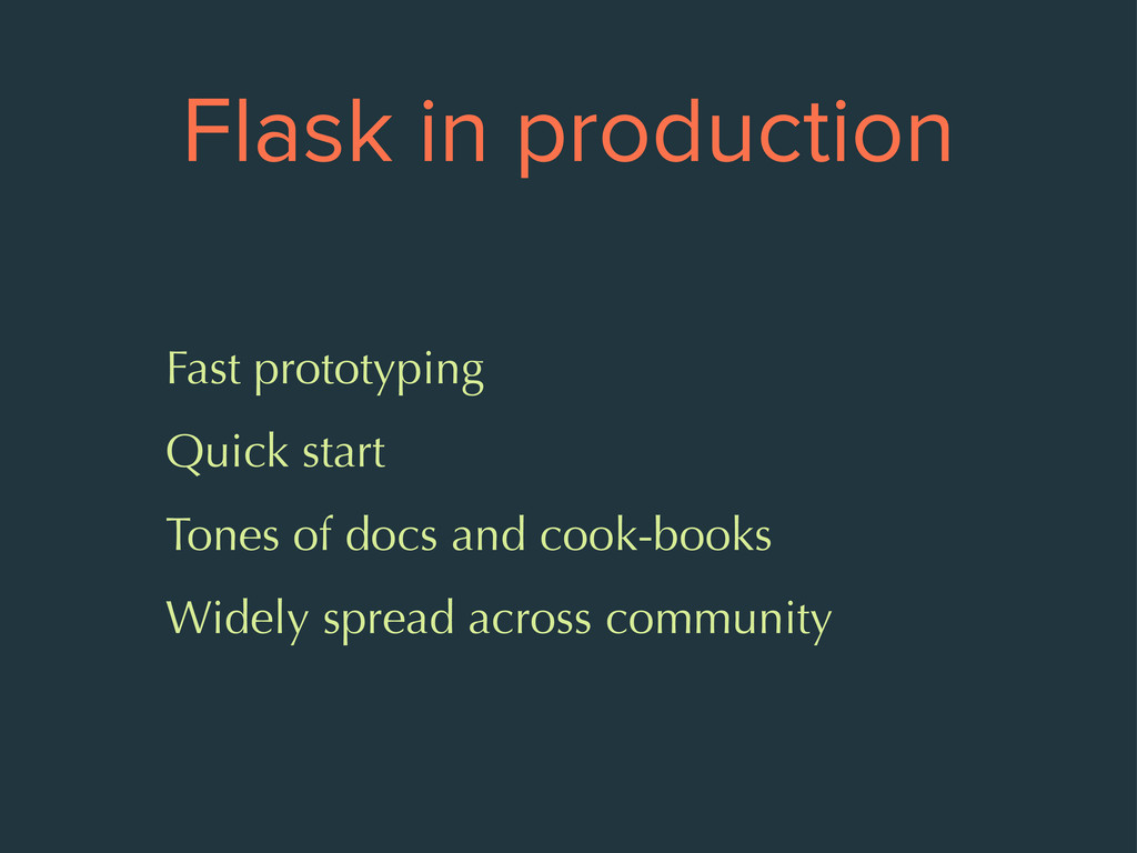 Flask in production Fast prototyping Quick star...