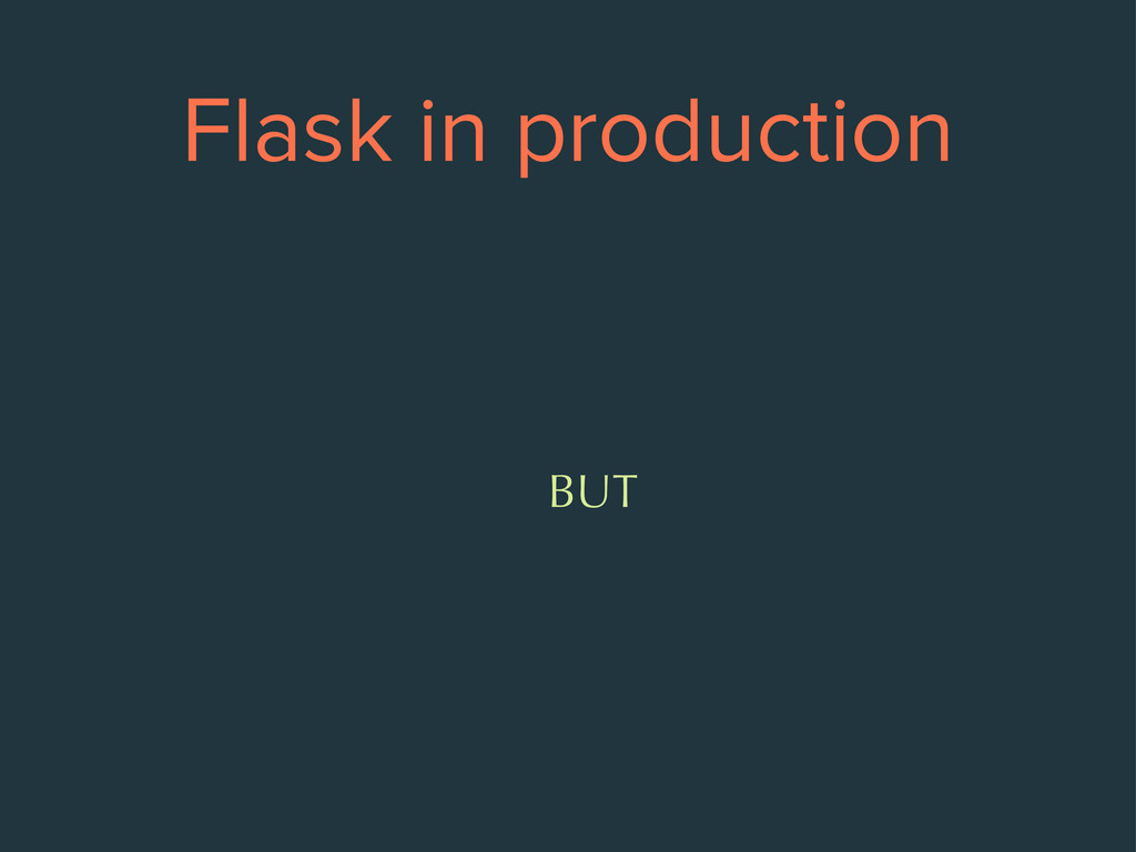 Flask in production BUT