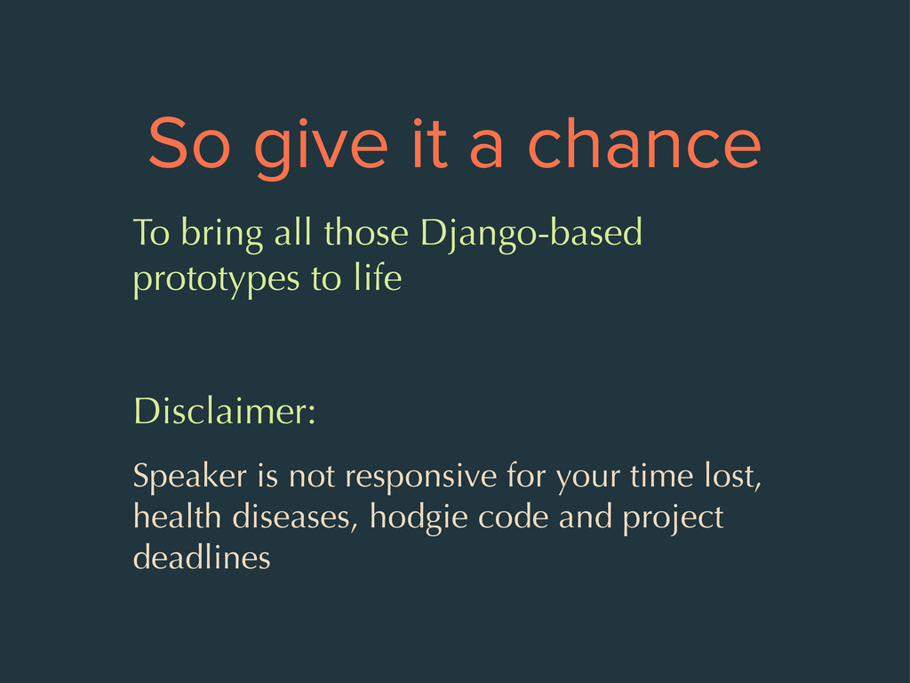 So give it a chance To bring all those Django-b...