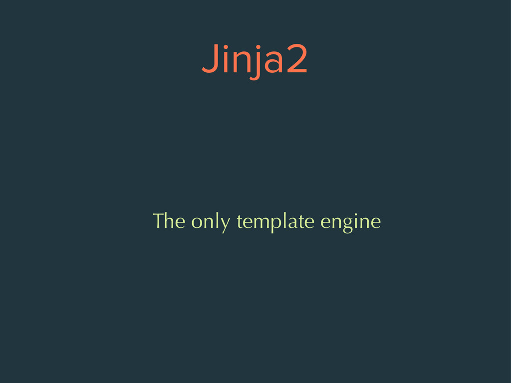 Jinja2 The only template engine