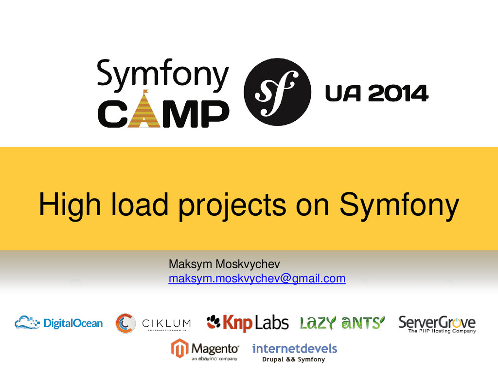 High load projects on Symfony Maksym Moskvychev...