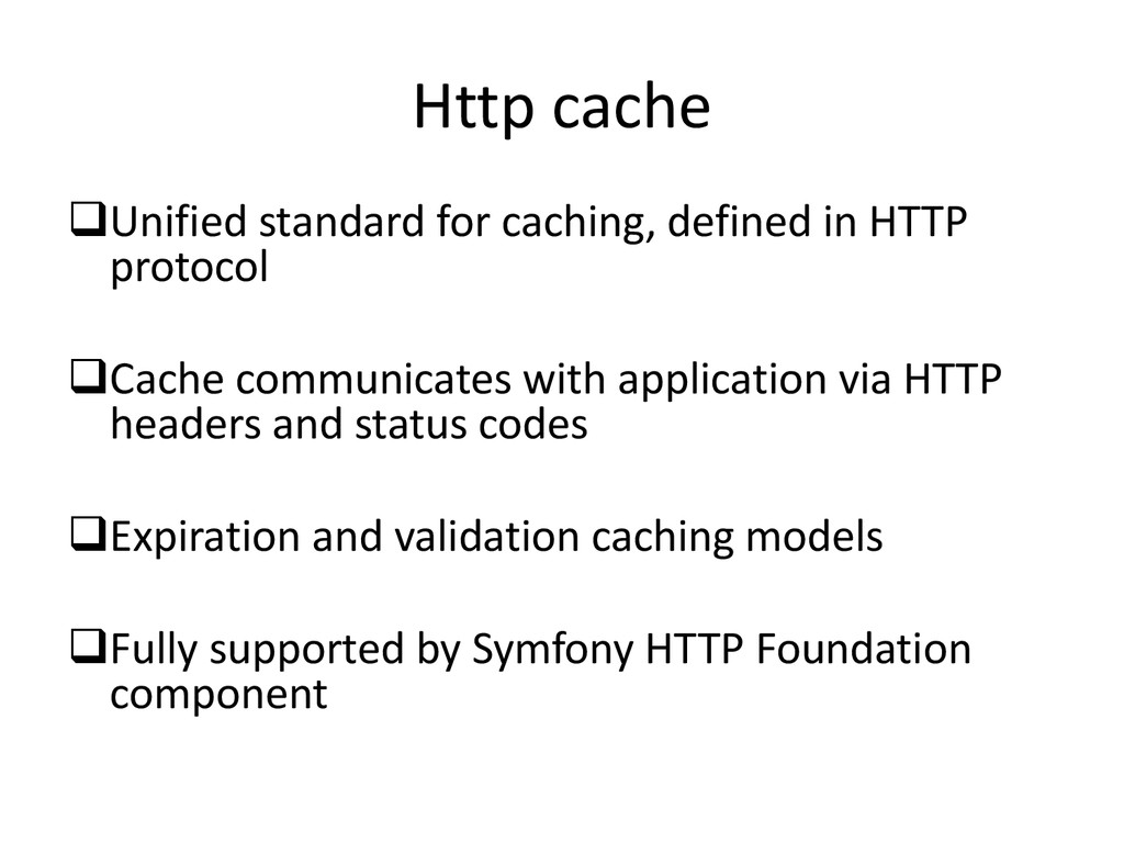 Http cache Unified standard for caching, defin...
