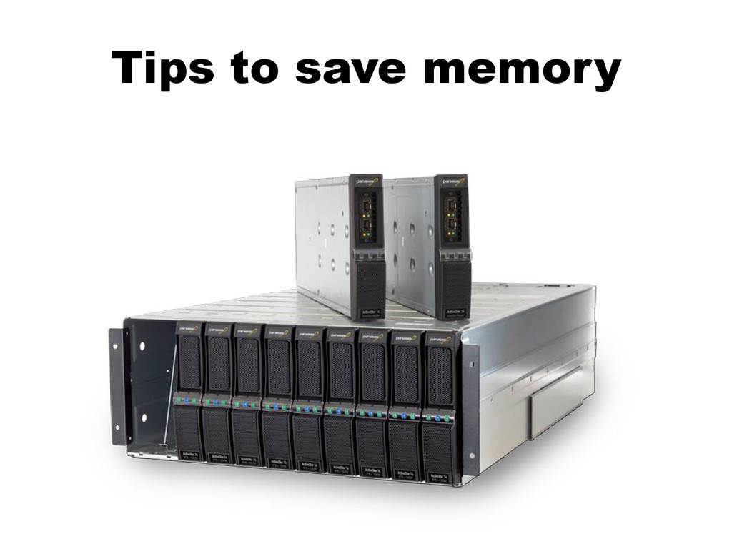 Tips to save memory