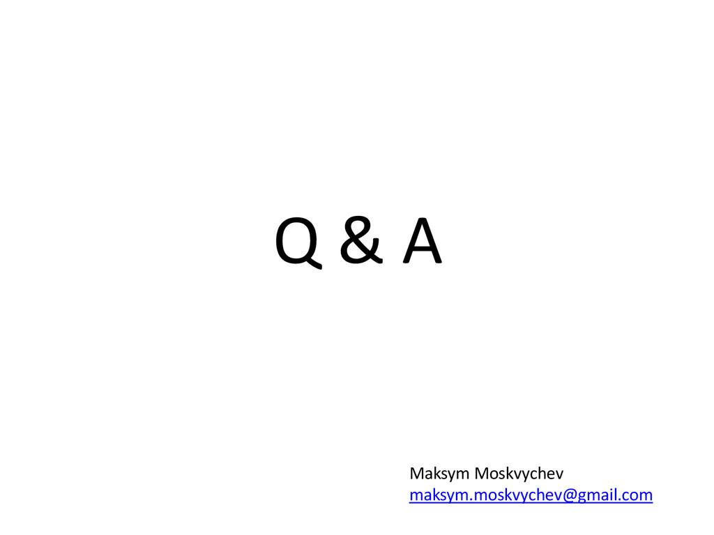 Q & A Maksym Moskvychev maksym.moskvychev@gmail...